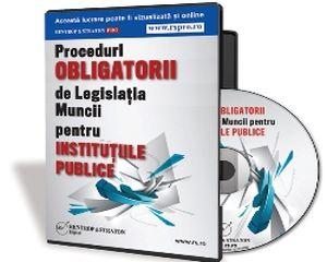 Proceduri obligatorii de Legislatia Muncii pentru Institutiile Publice!