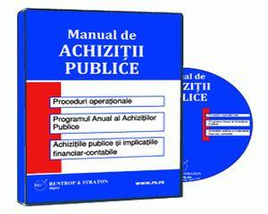 Manualul de Achizitii Publice: obligatii legale, greseli de evitat, proceduri operationale, modele de documente obligatorii