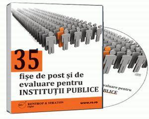 35 de fise de post si de evaluare pentru Institutiile Publice!
