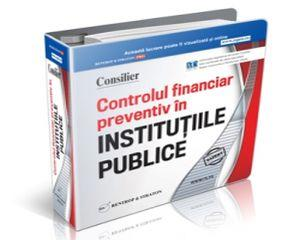 Controlul Financiar Preventiv in Institutiile Publice. Tot ce trebuia sa stii deja...