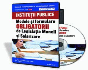 Modele si formulare obligatorii de Legislatia Muncii si Salarizare