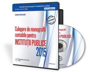 Culegere de monografii contabile pentru institutii publice. Editia 2015